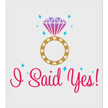 "I Said Yes - Diamond Ring - Color 9 x 10.5"" Rectangular Static Wall Cling"