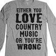 Either You Love Country Music Or You're