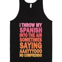 I Throw My Spanish Into The Air Sometimes-Unisex Black Tank