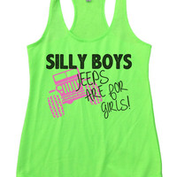 SILLLY BOYS JEEPS ARE FOR GIRLS! Womens Workout Tank Top