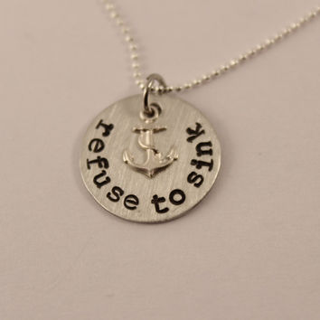 Refuse to Sink - Pewter and silver necklace with anchor charm - Hand Stamped