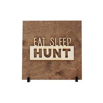 Eat Sleep Hunt Sign - Rustic Hunting Decor -