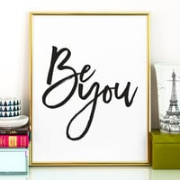 Downloadable gift Be you PRINTABLE art,be yourself, inspirational quote,quote wall art,kids room wall art,office art,gift idea,bedroom decor