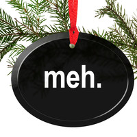 Glass Meh Cynical Christmas Ornament
