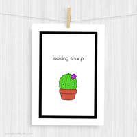 Funny Art Print Cute Illustration Wall Decor Fun Cactus Pun Typography Art Prints Looking Sharp Christmas Gifts Gift Ideas For Friend