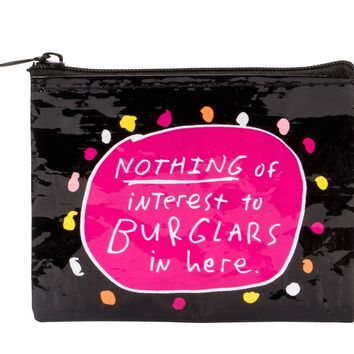 Nothing of Interest to Burglars in Here Coin Purse - PRE-ORDER, SHIPS EARLY AUGUST
