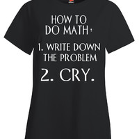 How to do Math T Shirt - Ladies T-Shirt