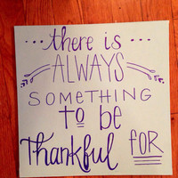There Is Always Something To Be Thankful For | Inspirational Quote on Canvas