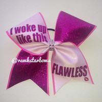 I woke up like this/Flawless cheer bow glitter bow