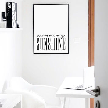 MORNING SUNSHINE Black and White Affiche, Fashion Quote Print 70x100, 50x70, A4, 24x36""