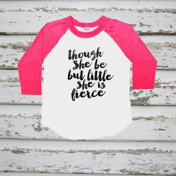 Raglan Baseball Shirt Though She Be But Little She Is Fierce Infant Toddler Youth Raglan Shirt 3/4 Sleeve Raglan