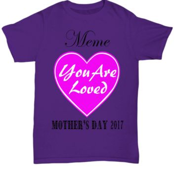 Meme You are Loved Mother's Day Shirt Gift