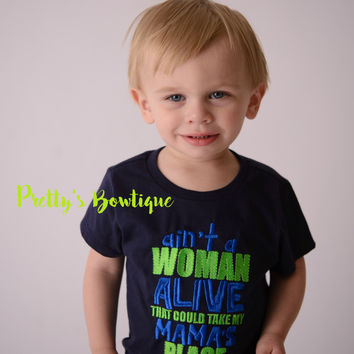 Boys t shirt--Ain't a woman alive that could take my mama's place  bodysuit or shirt boy -- Funny boys shirt-- Momma's Boy-- Mommy's Boy