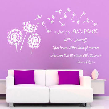Dandelion Wall Decals Life Quotes When You Find Peace Within Yourself Flower Vinyl Decal Sticker Living Room Interior Design Decor KG728