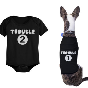 Trouble 1 Pet Shirts and Trouble 2 Baby Bodysuits Matching Dog and Infant Apparel