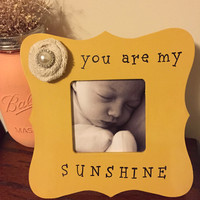 You Are My Sunshine Picture Frame -Child Picture Frame - Baby Picture Frame - Custom Gift - Baby Shower Gift - Personalized Frame