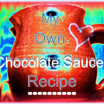 My Chocolate Sauce Recipe For Your Ice cream..Special Sauce To Share With Family And Friends When You Entertain On Special Occasions.