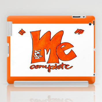 You Complete Me iPad Case by Claudia McBain