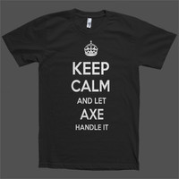 Keep Calm and let Axe Handle it Personalized Name T-Shirt