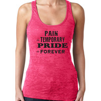 Woman Burnout Razor Tank Top Tank Graphic Tee Graphic Tank Workout Tank Pain is Temporary Pride is Forever