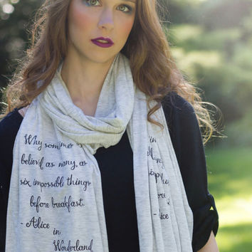 Alice in Wonderland Literary Scarf- Lewis Carroll Quote - Knit Jersey Raw Edged