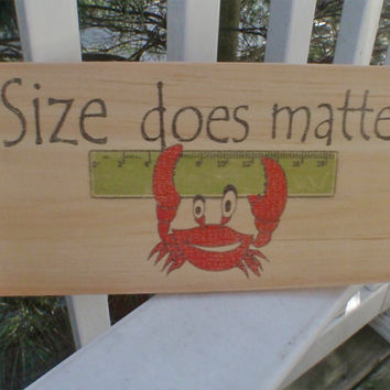 Crab sign, beach signs, wooden crab sign, crab signs,  home decor, size does matter, beach decor , FREE SHIPPING