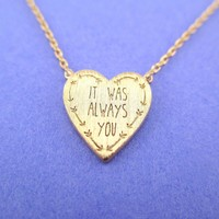 It Was Always You Love Quote Heart Shaped Pendant Necklace in Gold