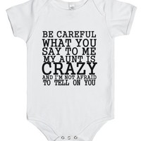 be careful what you say to me my aunt is crazy-White Baby Onesuit 00