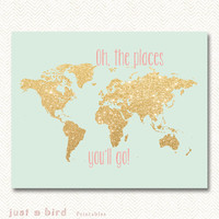 Oh the places you'll go - gold glitter nursery decor, printable world map, gold map decor, mint green gold nursery 8x10 - INSTANT DOWNLOAD
