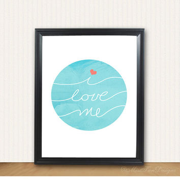 Love Print, I Love Me, Turquoise, Clouds, Typography, Heart, Coral, Quote, 8 x 10, Gift, Poster, Inspirational, Positive, Unframed