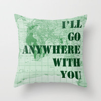 I'll Go Anywhere With You Throw Pillow by Catherine Holcombe | Society6