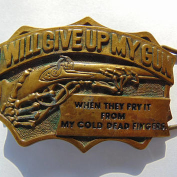 Vintage Solid Brass I will give up my gun When they pry it from my cold dead fingers Belt Buckle Signed Baron Buckles 1982