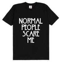 Normal People Scare Me-Unisex Black T-Shirt