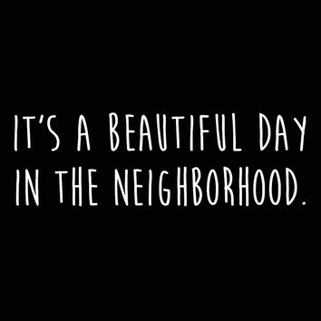 Its a Beautiful Day in the Neighborhood Men's Tri-Blend T-Shirt