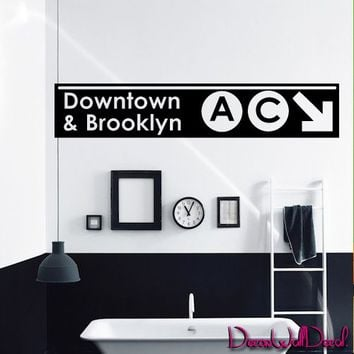 Wall Decal Decor Decals Sticker Art Downtown and Brooklyn Subway Signboard Inscription Sign M1589 Maden in USA