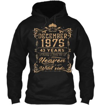 December 1975 43rd Years Of Being A Little Bit Of Heaven Pullover Hoodie 8 oz