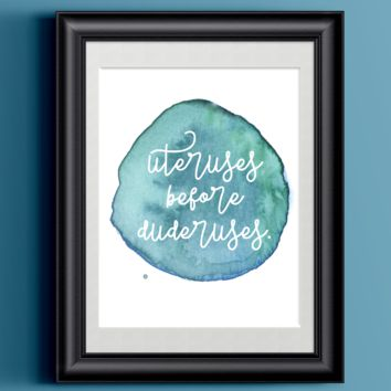 Uteruses Before Duderuses | Leslie Knope Quotes | Poster Watercolor Feminist Wall Decor