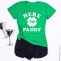 Here to Paddy St. Patrick's Day Women's T-shirt - The Boyfriend Tee