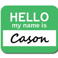 Cason Hello My Name Is Mouse Pad