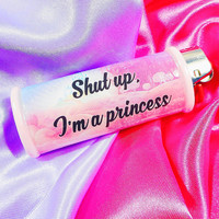 Shut up, I'm a Princess! Kawaii Bic Lighter Case