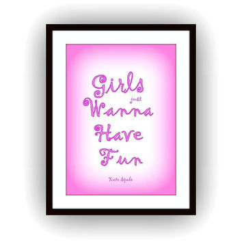Girls just wanna have fun, Kate Spade Quote, Printable vanity Wall decors, chanel decals, girl bathroom, girls dorm room , nursery, hot pink