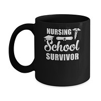 Nurse Graduate Gifts Nursing School Survivor Gradution Mug