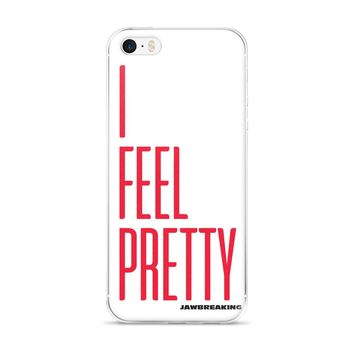 I Feel Pretty iPhone 5/5s/Se, 6/6s, 6/6s Plus Case