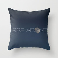 Rise Above Throw Pillow by CMcDonald | Society6