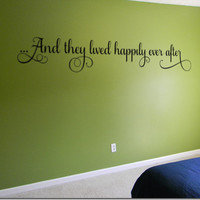 And they lived happily ever after. (Matte Black) Removable Interior Wall Art Vinyl Sticker Decal!