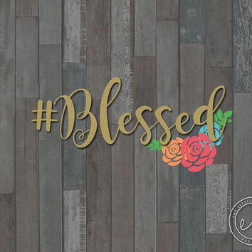 Hashtag Blessed Bless Pound Sign Blessed, Decal, Sticker, Laptop Decal, Car Decal, Yeti Decal, RTIC Decal, Quote, Saying