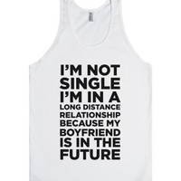 I'm Not Single-Unisex White Tank