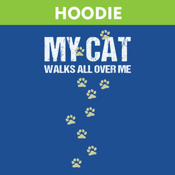 My Cat Walks All Over Me HOODIE