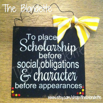 To place scholarship before social obligations and character before appearances. Chi Omega. Chi O. Symphony. XO. Wooden Sign