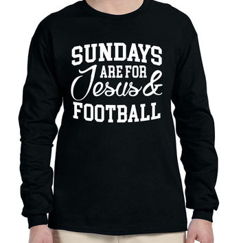 Men's Long Sleeve Sundays Are For Jesus And Football Humor